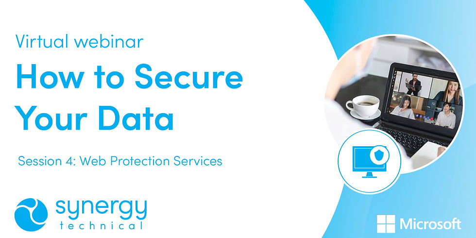 """""""How to Secure Your Data"""" Webinar Series - Web Protection Services"""