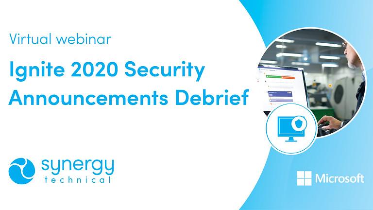 Ignite 2020 Security Announcements Debrief