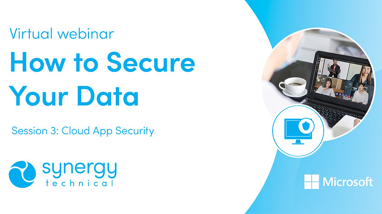"""""""How to Secure Your Data"""" Webinar Series - Cloud App Security"""