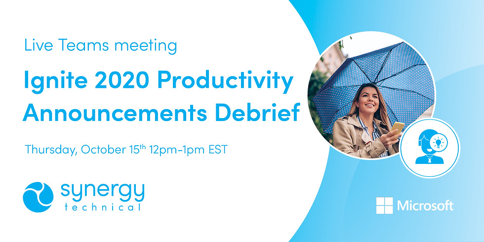 Ignite 2020 Productivity Announcements Debrief