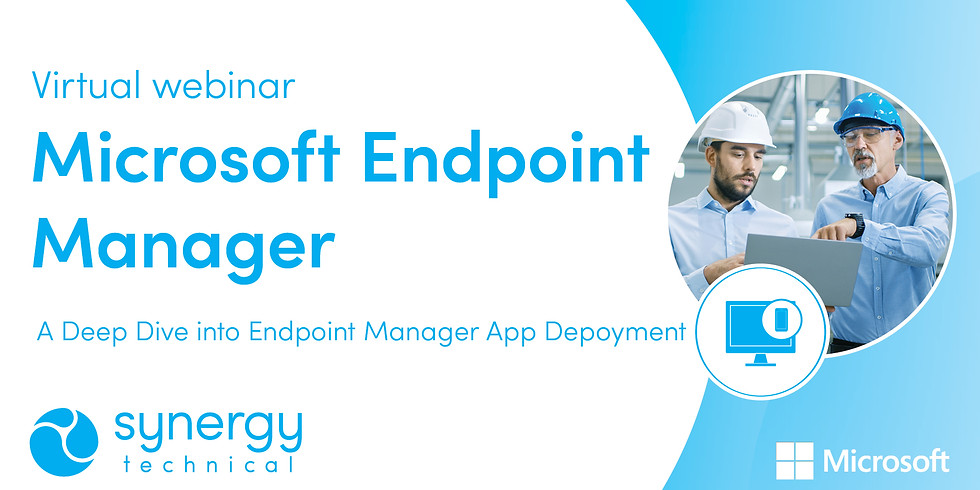 Deep Dive into Endpoint Manager App Deployment Webinar