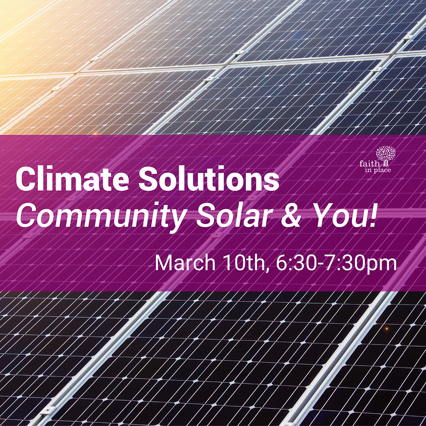 Climate Solutions – Community Solar and You!