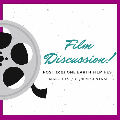 Post One Earth Film Festival | Film Discussion