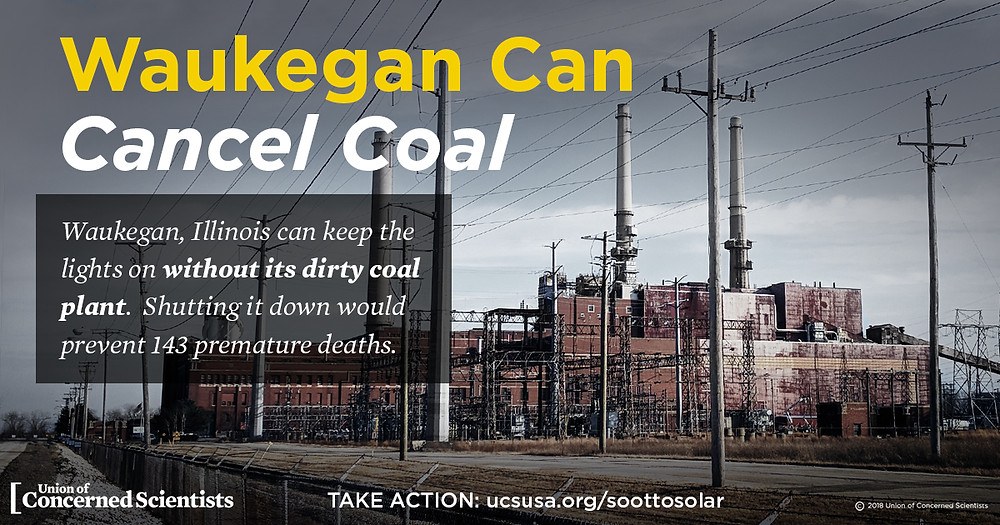 """A graphic from Union of Concerned Scientists that says, """"Waukegan can cancel coal: Waukegan, Illinois can keep the lights on without its dirty coal plant. Shutting it down would prevent 143 premature deaths."""""""