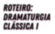 Dramaturgia_Clássica_I.png