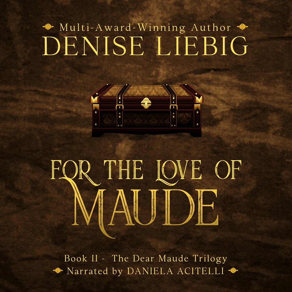 For the Love of Maude by Denise Liebig, historical fantasy fiction
