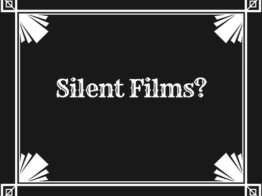 Silent Films... Or Were They?