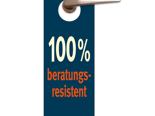 Türhänger »100% Beratungsresistent«