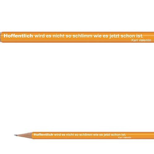 Zitate-Bleistift, Valentin, Hoffentlich
