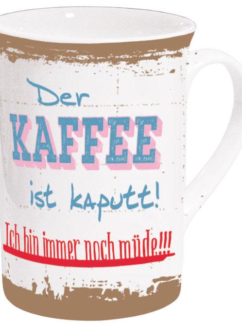 Becher »Kaffee ist kaputt«