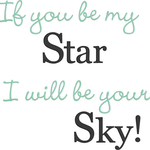 If you be my Star I will be your sky