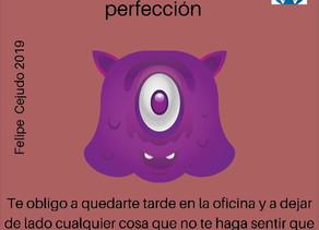 El mounstruo de la perfección