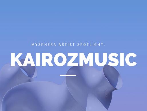 Artist Spotlight - KairozMusic