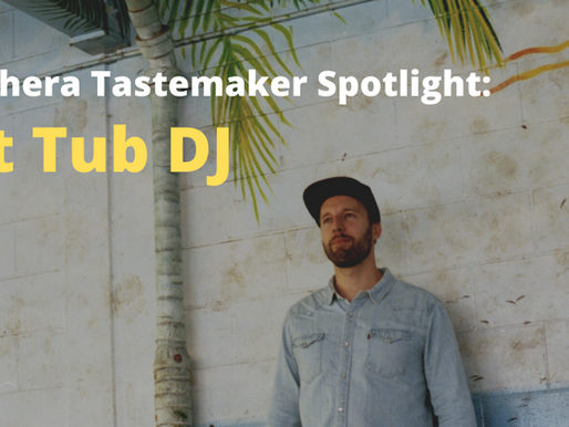 Tastemaker spotlight - Hot Tub DJ