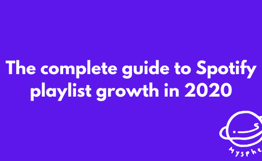 The complete guide to Spotify playlist growth in 2020