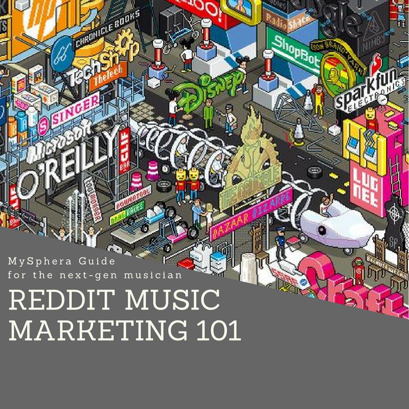 MySphera Guide for the next-gen musican: Reddit music Marketing 101