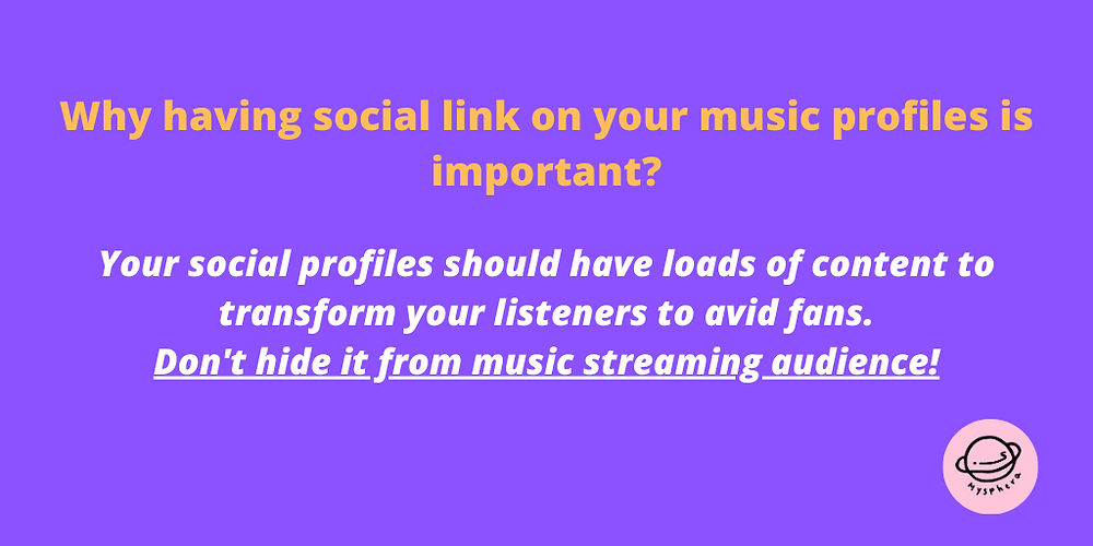 Why having social link on your music profiles is important? Your social profiles should have loads of content to transform your listeners to avid fans. Don't hide it from music streaming audience!