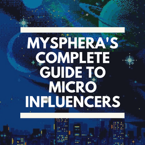 mysphera complete guide to micro influencers
