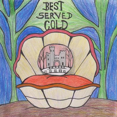 """Best Served Cold"""