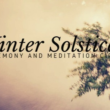 Solstice Ceremony and Circle