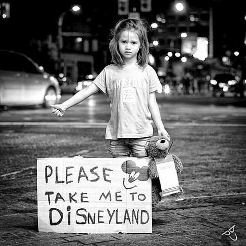 please take me to Disneyland.