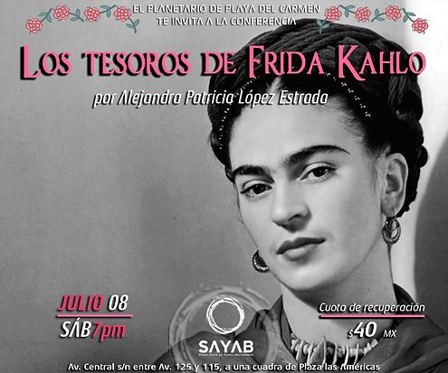 Los tesoros de Frida Kahlo, Playa del Carmen, Planetario de Playa del Carmen, SAYAB