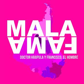 Mala Fama DRK y Francisco, El hombre.png