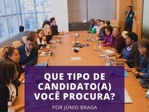 Que tipo de candidato(a) você procura?