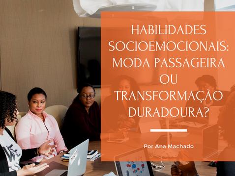 Habilidades socioemocionais: moda passageira ou transformação duradoura?
