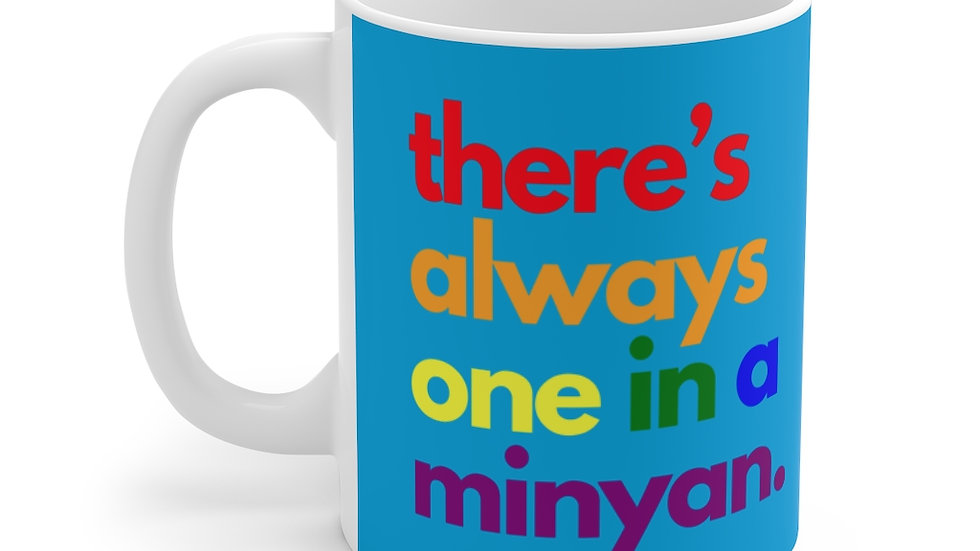 there's always one in a minyan. Mug 11oz (Masorti Blue)