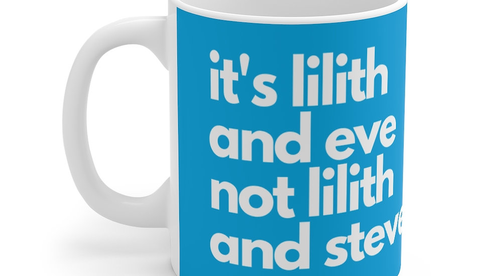 it's lilith and eve not lilith and steve. Mug 11oz (Masorti Blue)