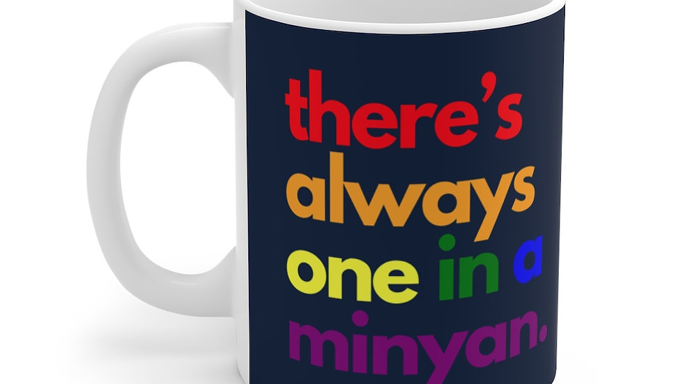 there's always one in a minyan. Mug 11oz (Navy)