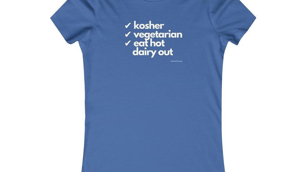 Kosher/Veggie/Dairy Out — Women's Favorite Tee