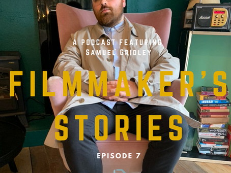 Podcast: Filmmaker's Stories - Samuel Gridley