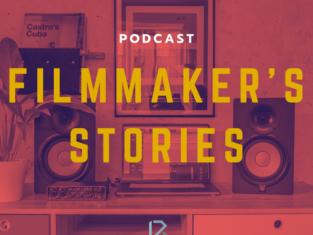 Filmmaker's Stories podcast - Not For Your Everyday Filmmaker