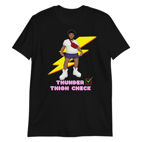 """Thunder Thigh Check"" Unisex T-Shirt"