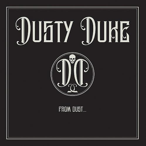 FROM DUST...- DUSTY DUKE - VINYL/ALBUM