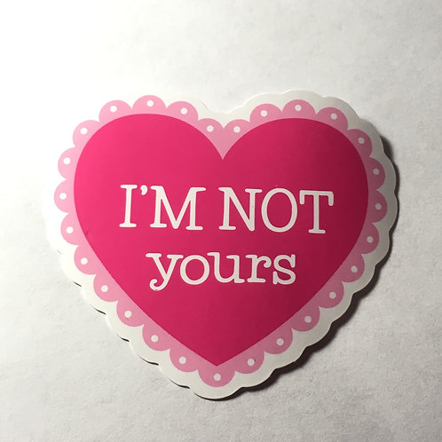 I'm NOT yours Sticker
