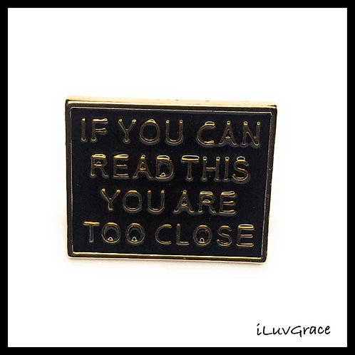 Enamel Pin ~ If You Can Read This ~