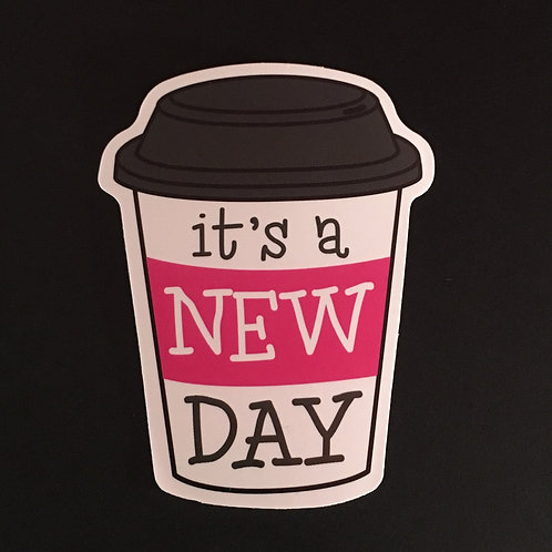 it's a New Day ~ Sticker