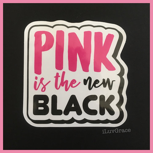 Pink is the new Black ~ Sticker ~