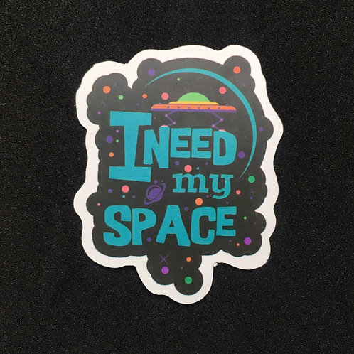 Sticker ~ I Need my Space ~
