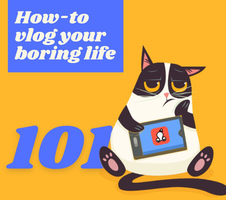 How-to vlog your boring life