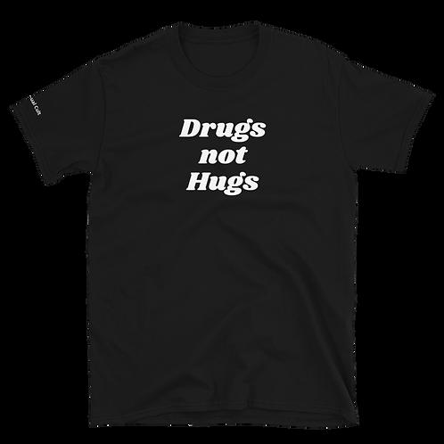 Drugs not Hugs Shirt