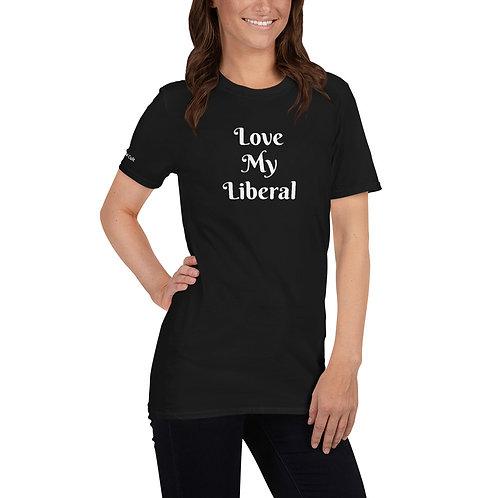 Love My Liberal Shirt
