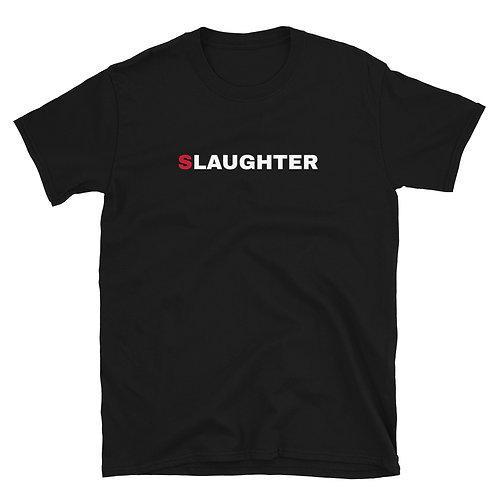 You Can't Spell Slaughter without Laughter Shirt