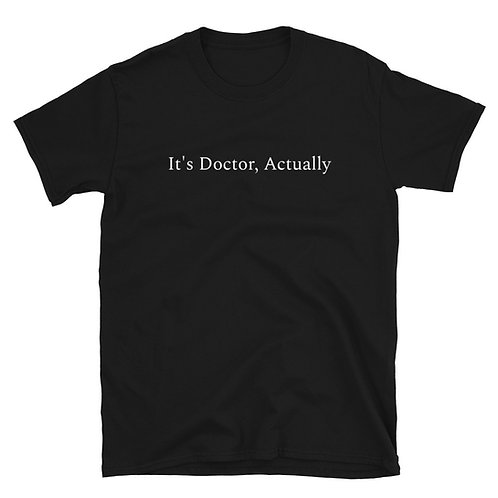 It's Doctor, Actually Shirt