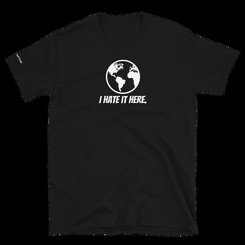 I Hate It Here Shirt