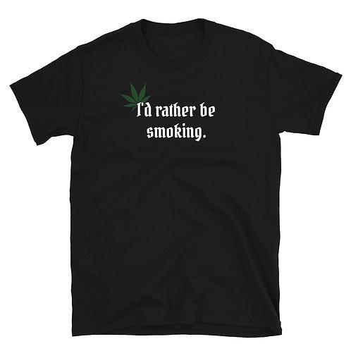 I'd rather be smoking shirt