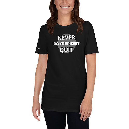 Never Do Your Best Quit Shirt